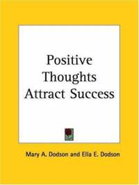 positive-thoughts-attract-success-ella-e-dodson-paperback-cover-art